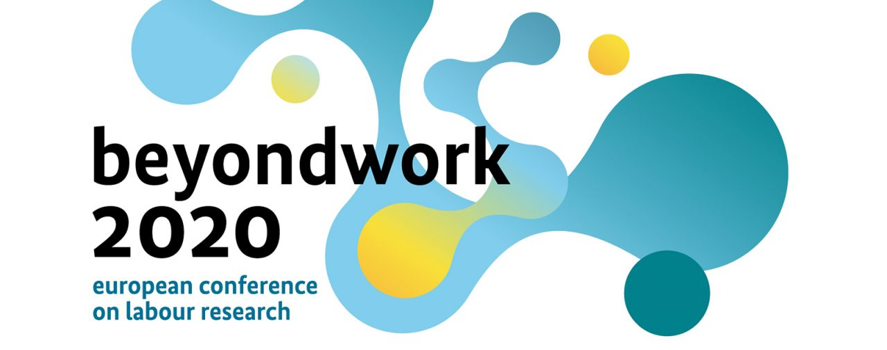 <strong>beyondwork2020</strong> – european conference on labour research